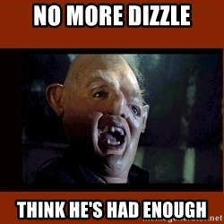 Sloth Goonies  - NO MORE DIZZLE THINK HE'S HAD ENOUGH