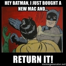 Batman Slappp - Hey batman, I just bought a new mac and... Return it!