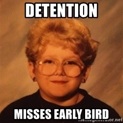 60 Year-Old Girl - Detention Misses early bird