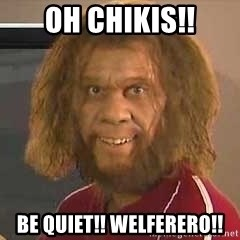 Geico Caveman - oh chikis!! be quiet!! welferero!!