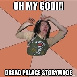 Scared Bekett - oh my god!!! Dread Palace storymode