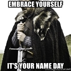 Sean Bean Game Of Thrones - embrace yourself it's your name day