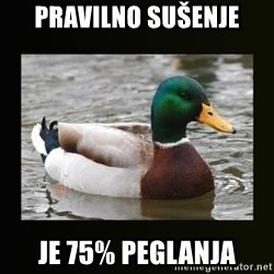 good advice duck - Pravilno sušenje Je 75% peglanja