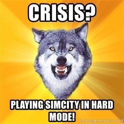 Courage Wolf - CRISIS? PLAYING SIMCITY IN HARD MODE!