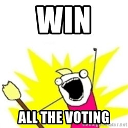 x all the y - Win all the voting