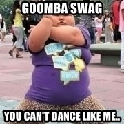 Fat Chinese kid dancing lol - Goomba Swag You can't dance like me..