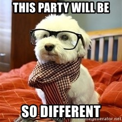 hipster dog - this party will be so different