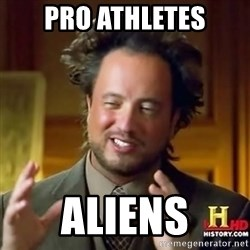ancient alien guy - pro athletes aliens
