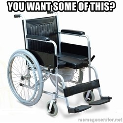 wheelchair watchout - You want some of this?