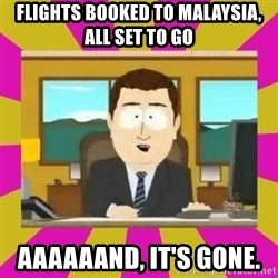 annd its gone - Flights booked to Malaysia, all set to go Aaaaaand, it's gone.