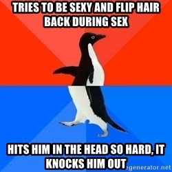 Socially Awesome Awkward Penguin - tries to be sexy and flip hair back during sex hits him in the head so hard, it knocks him out