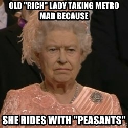 """Unhappy Queen - Old """"rich"""" lady taking metro mad because she rides with """"peasants"""""""
