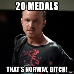 Jesse Pinkman says Bitch - 20 Medals that's Norway, bitch!