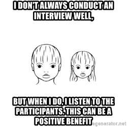 The Purest People in the World - i don't always conduct an interview well, but when i do, i listen to the participants. This can be a positive benefit