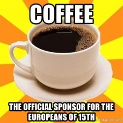 Cup of coffee - Coffee The official sponsor for the europeans of 15th