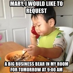 No Bullshit Business Baby - Mary, I would like to request a Big Business bear in my room for tomorrow at 9:00 Am