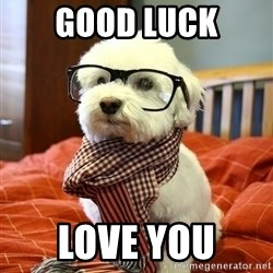 hipster dog - Good Luck Love you