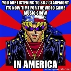 bandit keith - you are listening to 88.7 claremont its now time for the video game music show in america