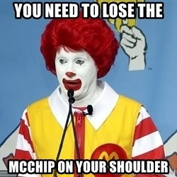 McDonalds Oh No You Didn't - you need to lose the  mcchip on your shoulder