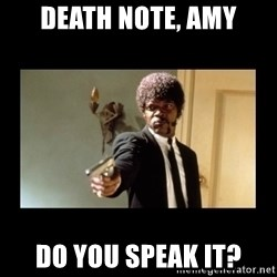 ENGLISH DO YOU SPEAK IT - Death note, amy do you speak it?