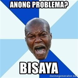Imperative Cisse - anong problema? bisaya