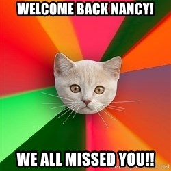 Advice Cat - welcome back nancy! we all missed you!!