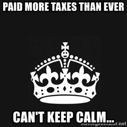 Black Keep Calm Crown - paid more taxes than ever can't keep calm...