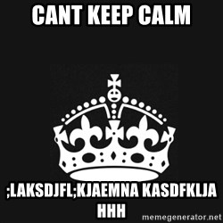 Black Keep Calm Crown - cant keep calm ;laksdjfl;kjaemna kasdfklja hhh