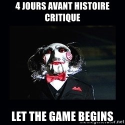 saw jigsaw meme - 4 jours avant histoire critique Let the game begins