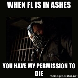 Bane Dark Knight - When Fl is in ashes you have my PERMISSION to die