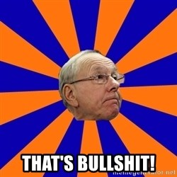 Jim Boeheim -  That's bullshit!