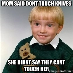 Death Child - mom said dont touch knives she didnt say they cant touch her