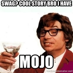 Austin Powers Drink - swag? cool story bro i have mojo