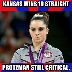 Mckayla Maroney Does Not Approve - Kansas wins 10 Straight Protzman still critical.