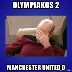 Picard facepalm  - Olympiakos 2 Manchester United 0