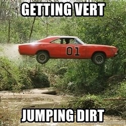 Dukes of Hazzard - GETTING VERT JUMPING DIRT