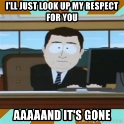 And it's gone - i'll just look up my respect for you AAAAAND IT'S GONE
