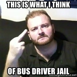 Angry Drunken Comedian - This is what i think of bus driver jail