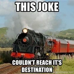 Success Train - This joke couldn't reach it's destination