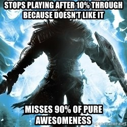 Dark Souls Dreamagus - stops playing after 10% through because doesn't like it misses 90% of pure awesomeness