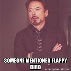 Robert Downey Junior face -  someone mentioned flappy bird