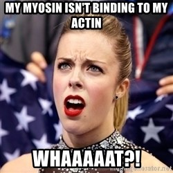 Ashley Wagner Shocker - My myosin isn't binding to my actin Whaaaaat?!