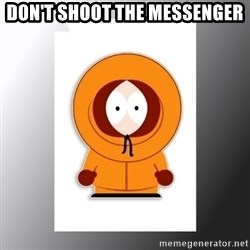 South Park Kenny - Don't SHOOT THE Messenger