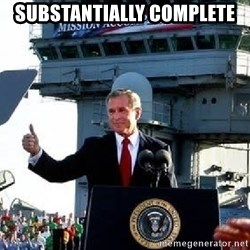 Bush Mission Accomplished - Substantially complete