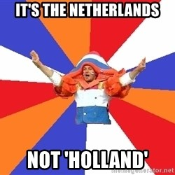 dutchproblems.tumblr.com - It's The Netherlands Not 'Holland'