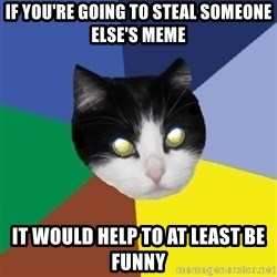 Winnipeg Cat - if you're going to steal someone else's meme it would help to at least be funny