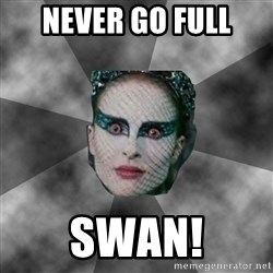 Black Swan Eyes - Never go full SWAN!