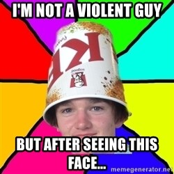 Bad Braydon - I'M NOT A VIOLENT GUY BUT AFTER SEEING THIS FACE...