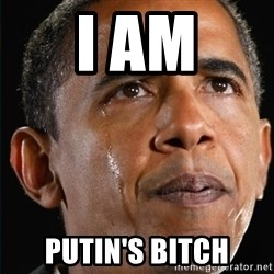 Obama Crying - I am Putin's Bitch