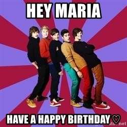 typical 1D - Hey Maria Have a happy birthday ♡